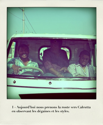 1 - LA ROUTE VERS CALCUTTA